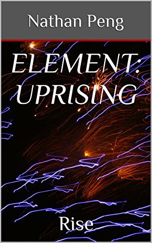 Element: Uprising: Rise  by  Nathan Peng