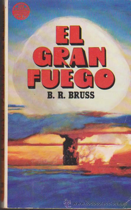 El gran fuego B.R. Bruss