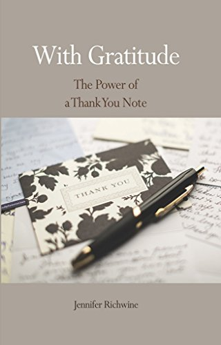 With Gratitude: The Power of a Thank You Note  by  Jennifer Richwine