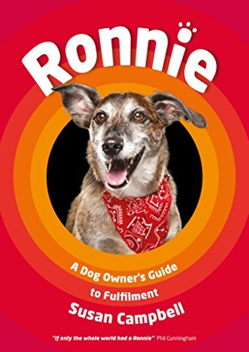 Ronnie: A Dog Owners Guide to Fulfilment Susan Campbell