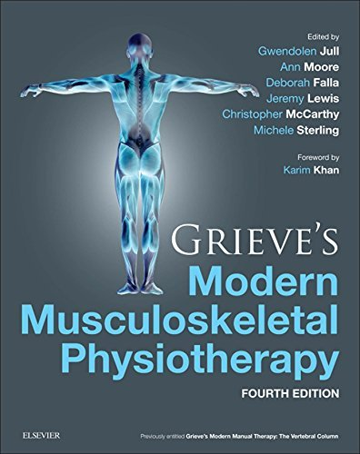 Grieves Modern Musculoskeletal Physiotherapy: Vertebral Column and Peripheral Joints  by  Ann P. Moore