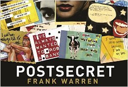 Post Secret: Extraordinary Confessions From Ordinary Lives  by  Frank Warren