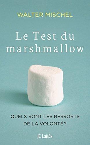 Le Test du marshmallow Walter Mischel