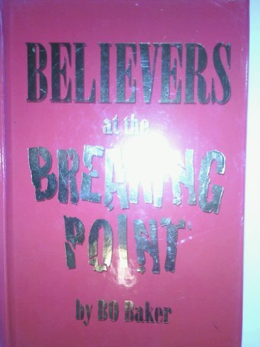 Believers at the Breaking Point Bo Baker