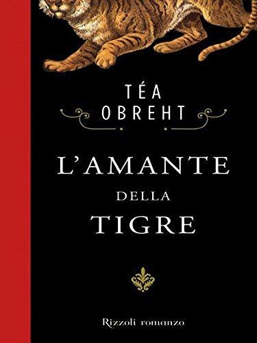 Lamante della Tigre Obreht Téa
