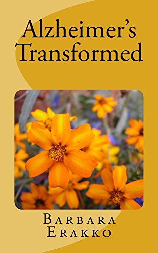 Alzheimers Transformed  by  Barbara Erakko