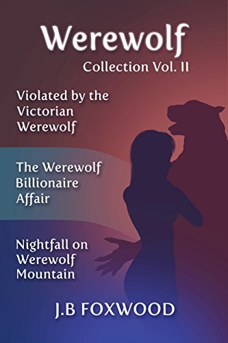 The Werewolf Collection, Volume 2  by  JB Foxwood