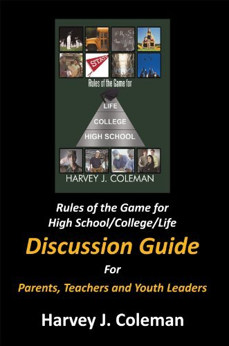 Rules of the Game for High School/College/Life: Discussion Guide  by  Harvey J. Coleman