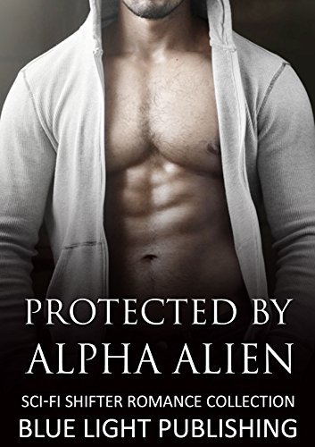 Protected  by  Alpha Alien by Brittany White