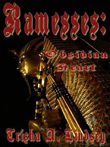 Ramesses: Obsidian Heart (Pharaoh Memnet Book 5) Trisha A. Lindsey