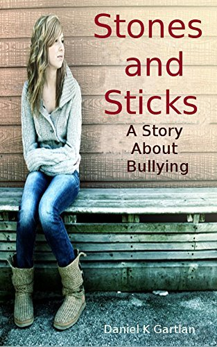 Stones and Sticks: A Story About Bullying Daniel K Gartlan