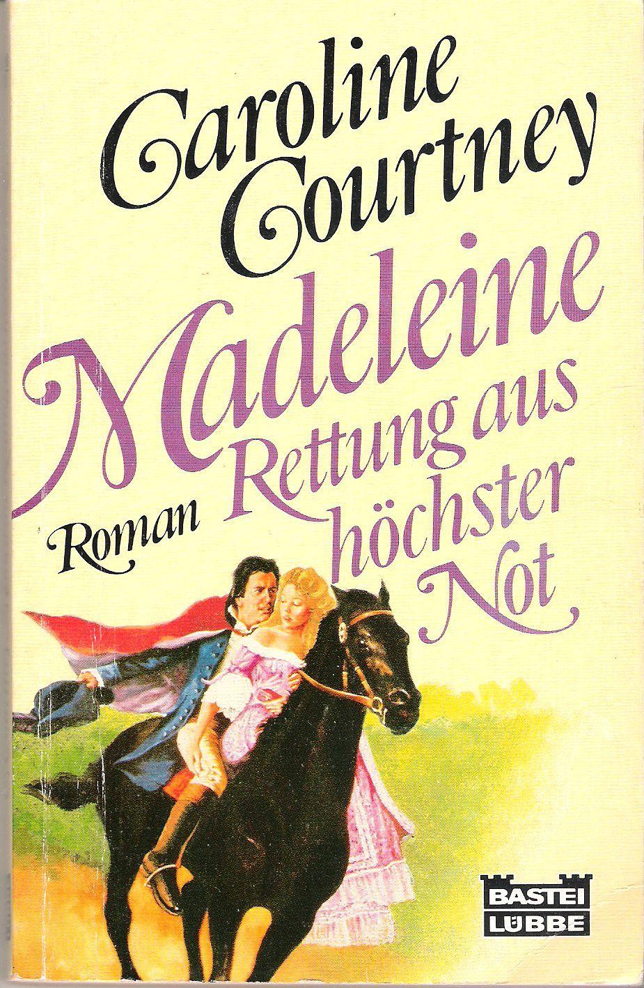 Madeleine - Rettung aus höchster Not (Bastei-Lübbe-Taschenbuch, #10168) Caroline Courtney