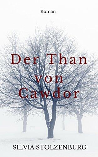 Der Than von Cawdor: Roman Silvia Stolzenburg
