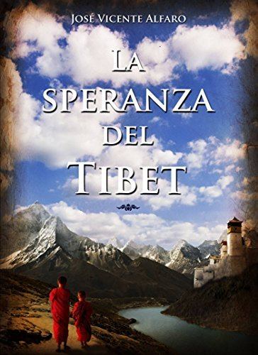 La speranza del Tibet  by  José Vicente Alfaro