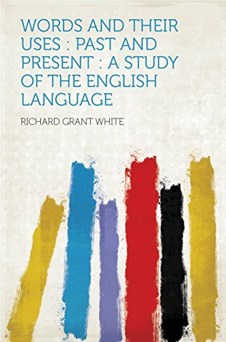 Words and Their Uses : Past and Present : a Study of the English Language  by  White