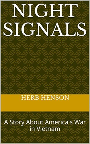 Night Signals: A Story About Americas War in Vietnam Herb Henson