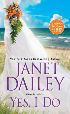 Yes, I Do Janet Dailey