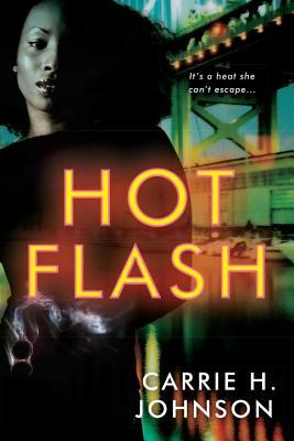 Hot Flash Carrie H. Johnson