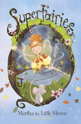 Martha the Little Mouse  by  Janey Louise Jones