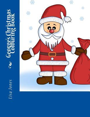 Georges Christmas Colouring Book  by  Lisa     Jones