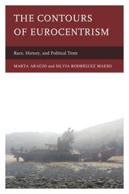 The Contours of Eurocentrism: Race, History, and Political Texts Silvia Rodr Maeso