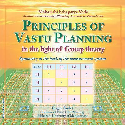 Principles of Vastu Planning: In the Light of Group Theory  by  Maharishi Vastu