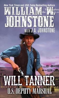 Will Tanner: U.S. Deputy Marshal William W. Johnstone