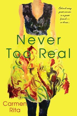 Never Too Real  by  Carmen Rita