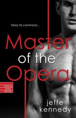 Master of the Opera  by  Jeffe Kennedy