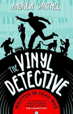 The Vinyl Detective Mysteries - Written in Dead Wax: A Vinyl Detective Mystery 1 Andrew Cartmel