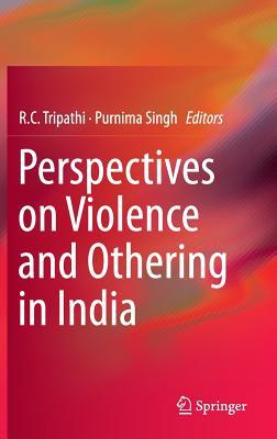 Perspectives on Violence and Othering in India R C Tripathi