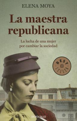 La maestra repulicana  by  Elena Moya Pereira