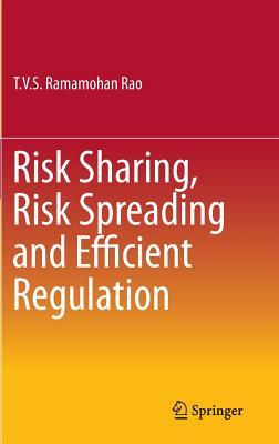Risk Sharing, Risk Spreading and Efficient Regulation  by  T V S Ramamohan Rao