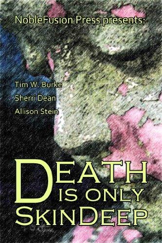 Death Is Only Skin Deep Tim W. Burke