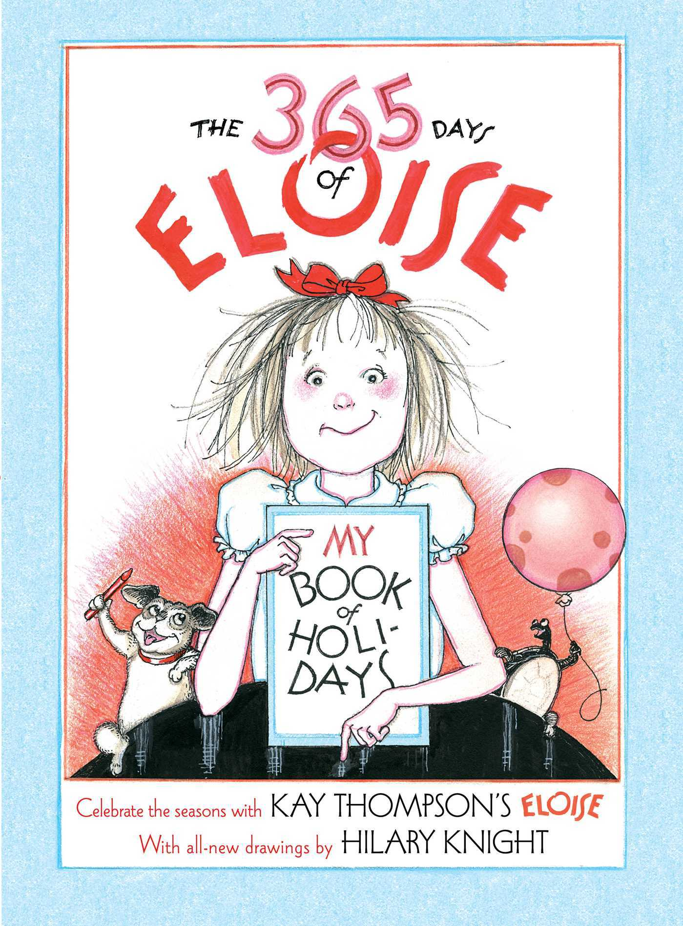 The 365 Days of Eloise: My Book of Holidays Hilary Knight
