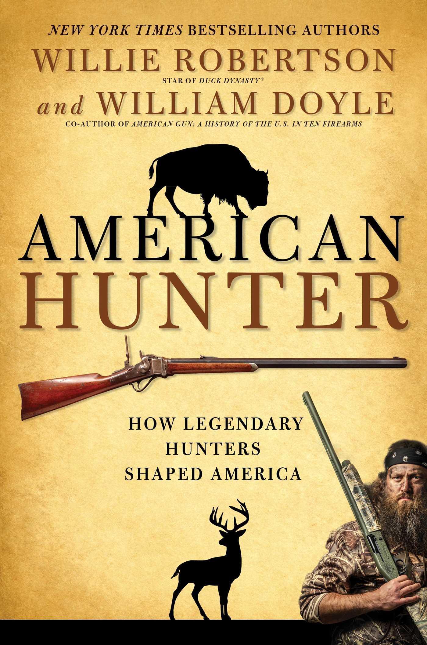 American Hunter: How Legendary Hunters Shaped America Willie Robertson