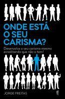 ONDE ESTÁ O SEU CARISMA?  by  Jorge Freitas