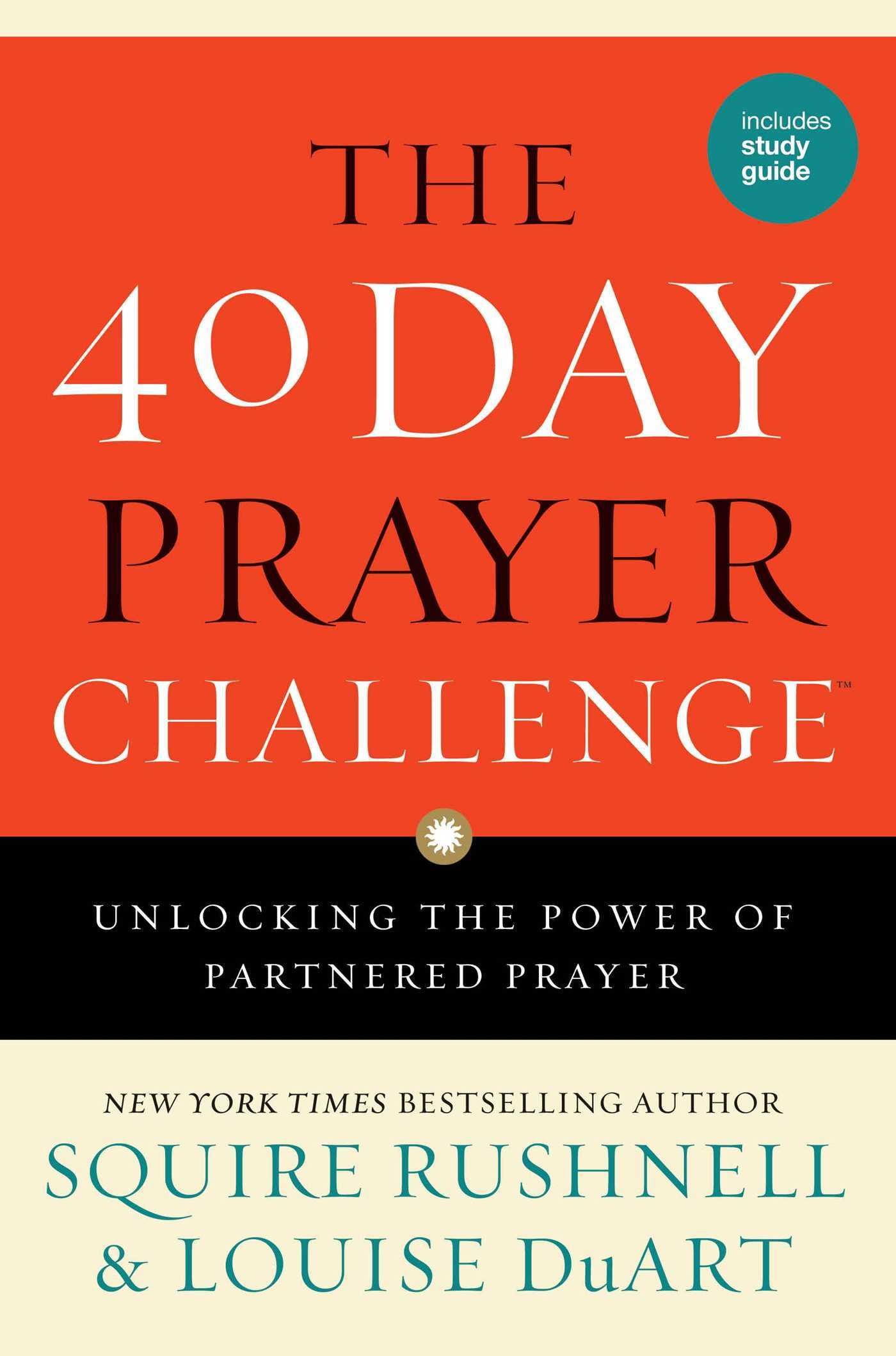 The 40 Day Prayer Challenge: Unlocking the Power of Partnered Prayer  by  Squire Rushnell