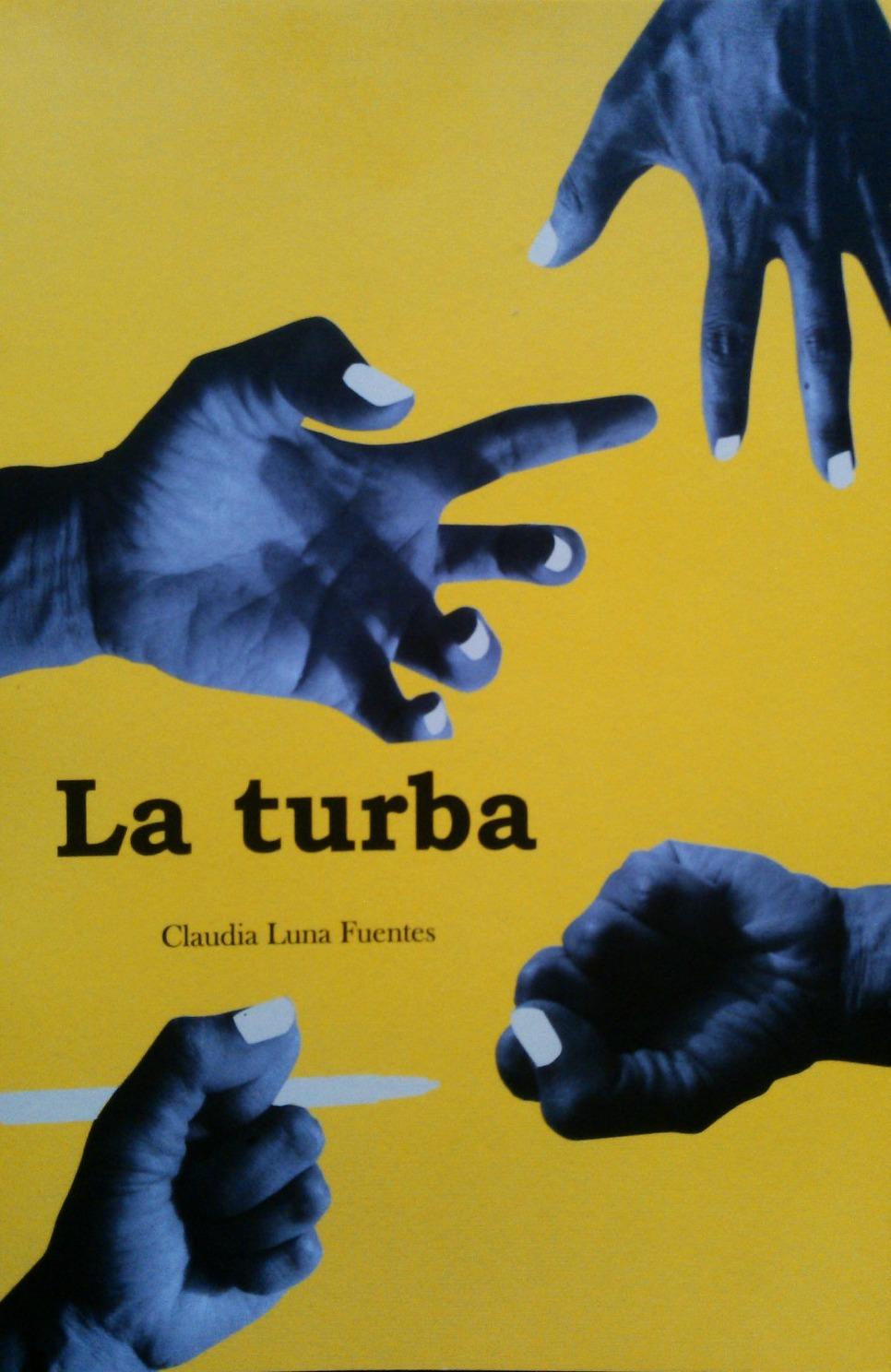La turba  by  Claudia Luna Fuentes