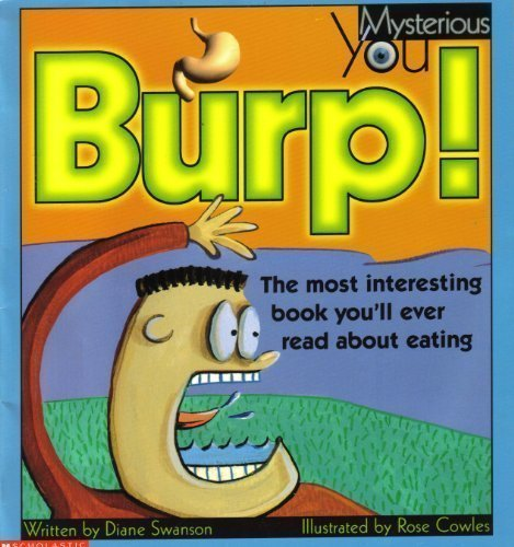 Burp! The Most Interesting Book Youll Ever Read about Eating Diane Swanson
