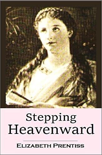 Stepping Heavenward (1899) Elizabeth Payson Prentiss