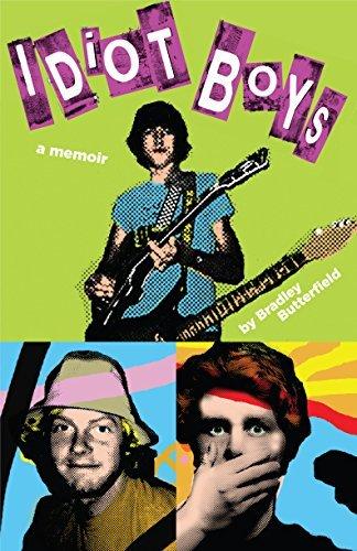 Idiot Boys: a memoir Bradley Butterfield