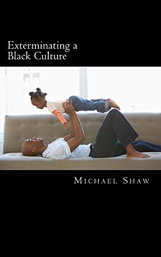 Exterminating a Black Culture  by  Michael Shaw