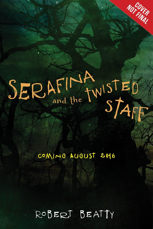 Serafina and the Twisted Staff (Serafina #2) Robert  Beatty
