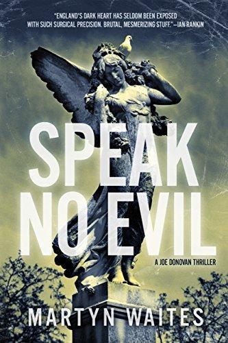 Speak No Evil: A Joe Donovan Thriller (Joe Donovan Thrillers)  by  Martyn Waites