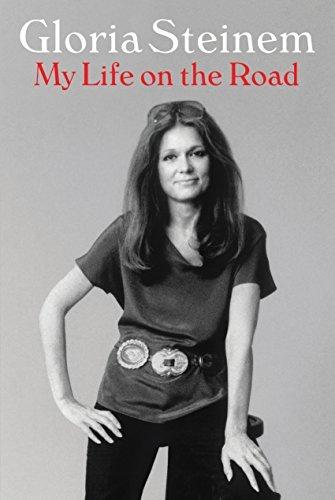 My Life on the Road Gloria Steinem
