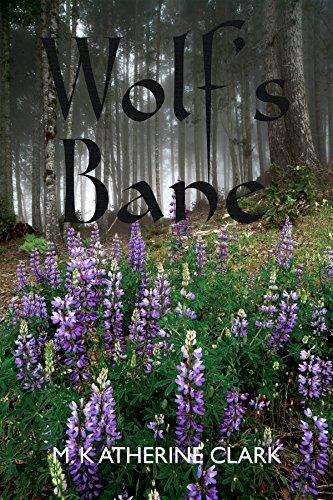 Wolfs Bane (The Wolfs Bane Saga Book 1) M. Katherine Clark