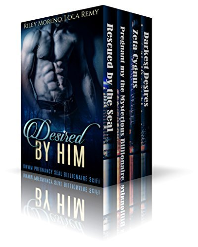 BWWM: Desired By Him (ALPHA MALE BBW BILLIONAIRE SCIFI NAVY SEAL)  by  Riley Moreno