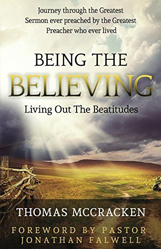 Being The Believing: Living Out The Beatitudes  by  Thomas McCracken