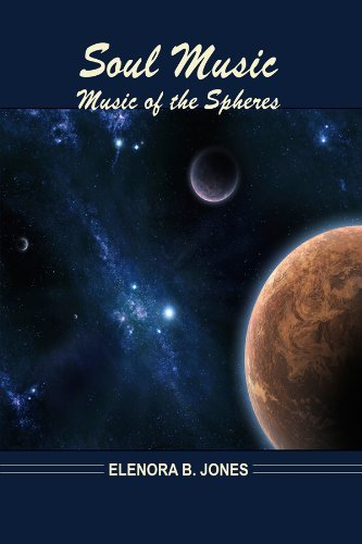 Soul Music: Music of the Spheres  by  Elenora B. Jones